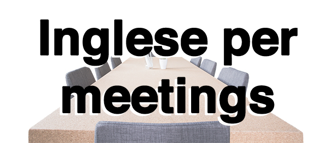 Inglese per meetings